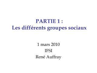 PARTIE 1 : Les diff rents groupes sociaux