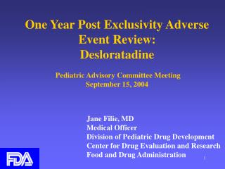 One Year Post Exclusivity Adverse Event Review: Desloratadine   Pediatric Advisory Committee Meeting  September 15, 2004