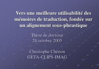 Th se de doctorat  28 octobre 2005  Christophe Chenon GETA-CLIPS-IMAG
