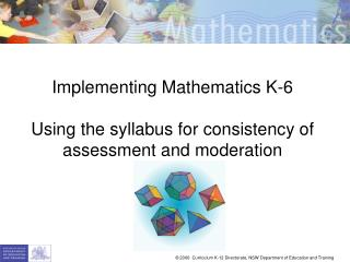 Implementing Mathematics K-6  Using the syllabus for consistency of assessment and moderation