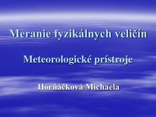 Meranie fyzik lnych velic n  Meteorologick  pr stroje