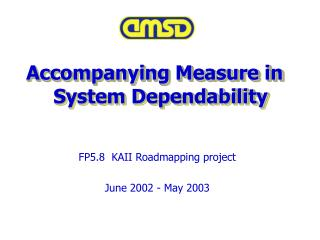 Accompanying Measure in System Dependability