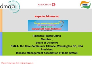 Keynote Address at       Rajendra Pratap Gupta  Member , Board of Directors  DMAA- The Care Continuum Alliance ,Washingt