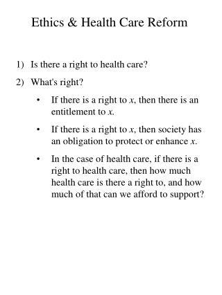 Ethics  Health Care Reform