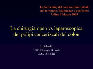 La chirurgia open vs laparoscopica  dei polipi cancerizzati del colon
