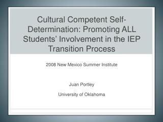 Cultural Competent Self-Determination: Promoting ALL Students  Involvement in the IEP Transition Process
