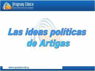 Las ideas pol ticas  de Artigas