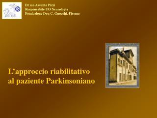 L approccio riabilitativo al paziente Parkinsoniano