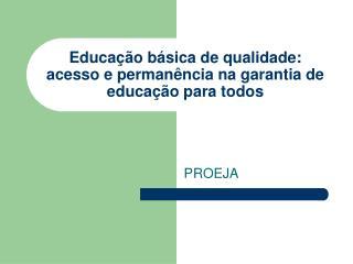 Educa  o b sica de qualidade: acesso e perman ncia na garantia de educa  o para todos