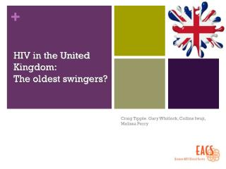 HIV in the United Kingdom:  The oldest swingers?