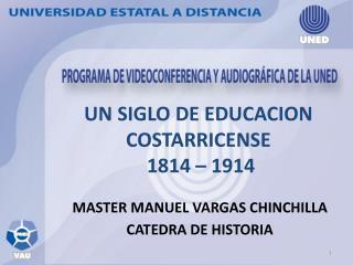 UN SIGLO DE EDUCACION COSTARRICENSE  1814   1914