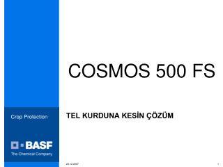 COSMOS 500 FS