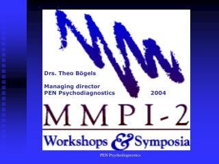 Drs. Theo B gels  Managing director  PEN Psychodiagnostics                   2004