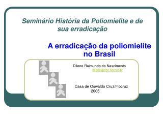 Semin rio Hist ria da Poliomielite e de sua erradica  o