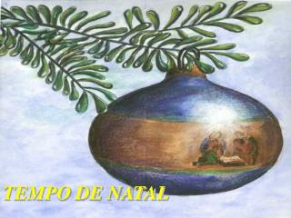 TEMPO DE NATAL