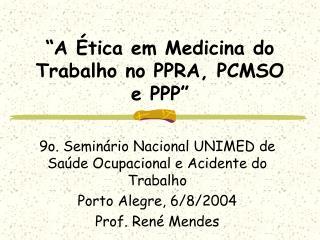 A  tica em Medicina do Trabalho no PPRA, PCMSO e PPP