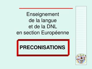 Enseignement de la langue et de la DNL en section Europ enne