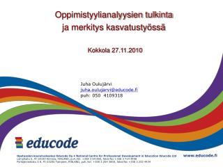 Juha Ouluj rvi juha.oulujarvieducode.fi puh: 050  4109318