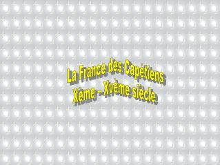 La France des Cap tiens X me   Xv me si cle