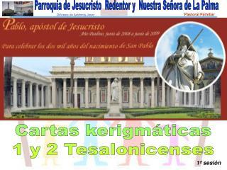 Cartas kerigm ticas 1 y 2 Tesalonicenses