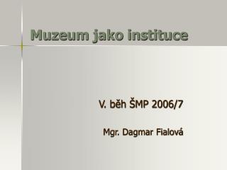 Muzeum jako instituce