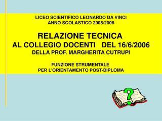 LICEO SCIENTIFICO LEONARDO DA VINCI ANNO SCOLASTICO 2005