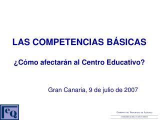 LAS COMPETENCIAS B SICAS   C mo afectar n al Centro Educativo