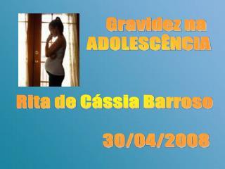 Gravidez na                     ADOLESC NCIA   Rita de C ssia Barroso                         30