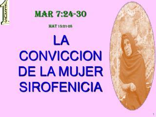 Mar 7:24-30 Mat 15:21-28