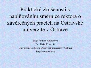 Praktick  zku enosti s naplnov n m smernice rektora o z verecn ch prac ch na Ostravsk  univerzite v Ostrave