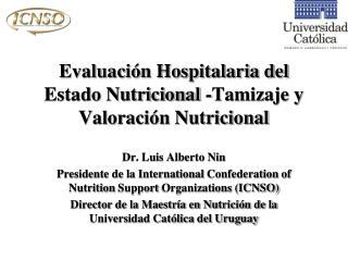 Evaluaci n Hospitalaria del Estado Nutricional -Tamizaje y Valoraci n Nutricional