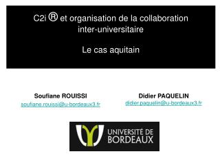 C2i   et organisation de la collaboration  inter-universitaire  Le cas aquitain