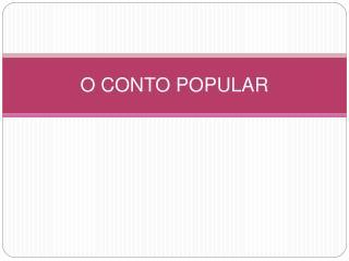 O CONTO POPULAR