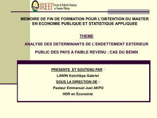THEME ANALYSE DES DETERMINANTS DE L ENDETTEMENT EXTERIEUR PUBLIC DES PAYS A FAIBLE REVENU : CAS DU BENIN