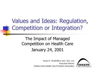 Values and Ideas: Regulation, Competition or Integration