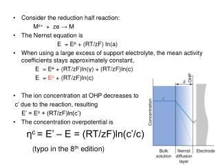 Consider the reduction half reaction:             Mz    ze  M The Nernst equation is      E   E  RT