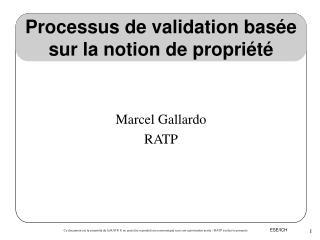 Processus de validation bas e sur la notion de propri t