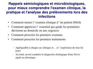 Rappels s miologiques et microbiologiques, pour mieux comprendre lexamen clinique, la pratique et lanalyse des pr l veme