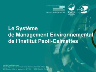 Le Syst me  de Management Environnemental de l Institut Paoli-Calmettes