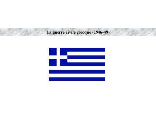 La guerre civile grecque 1946-49