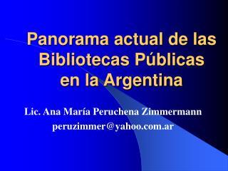 Panorama actual de las Bibliotecas P blicas   en la Argentina