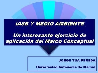IASB Y MEDIO AMBIENTE  Un interesante ejercicio de aplicaci n del Marco Conceptual