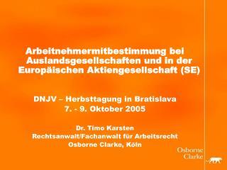Arbeitnehmermitbestimmung bei Auslandsgesellschaften und in der Europ ischen Aktiengesellschaft SE   DNJV   Herbsttagung