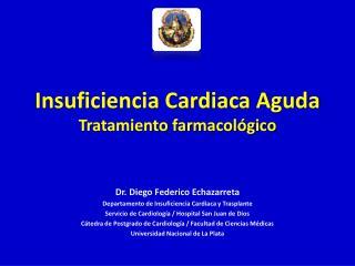 Insuficiencia Cardiaca Aguda Tratamiento farmacol gico