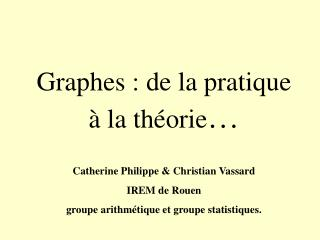 Graphes : de la pratique    la th orie