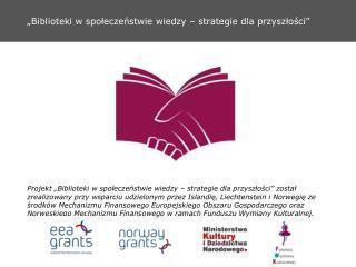 Biblioteki w spoleczenstwie wiedzy   strategie dla przyszlosci