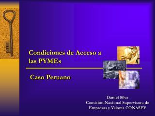 Daniel Silva Comisi n Nacional Supervisora de Empresas y Valores CONASEV