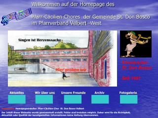 Willkommen auf der Homepage des   Pfarr-C cilien-Chores  der Gemeinde St. Don Bosco  im Pfarrverband Velbert -West
