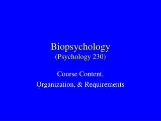 Biopsychology Psychology 230