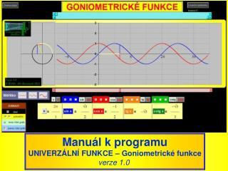 Manu l k programu UNIVERZ LN  FUNKCE   Goniometrick  funkce verze 1.0